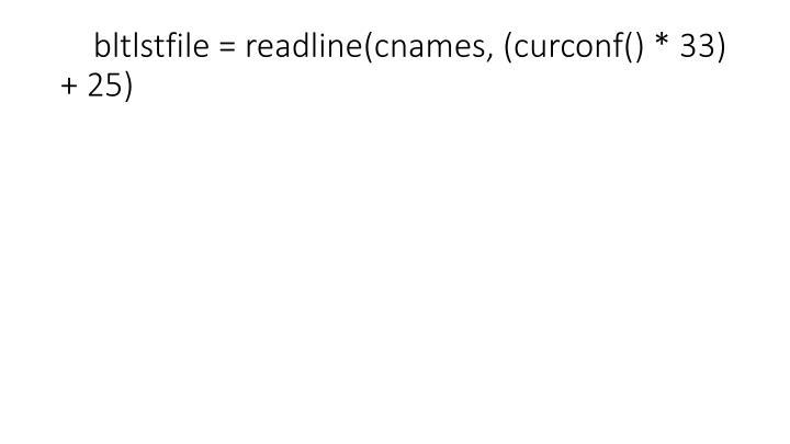 bltlstfile = readline(cnames, (curconf() * 33) + 25)