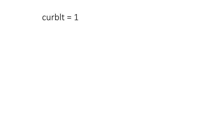curblt = 1