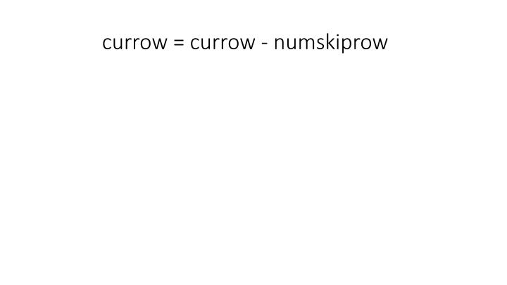currow = currow - numskiprow