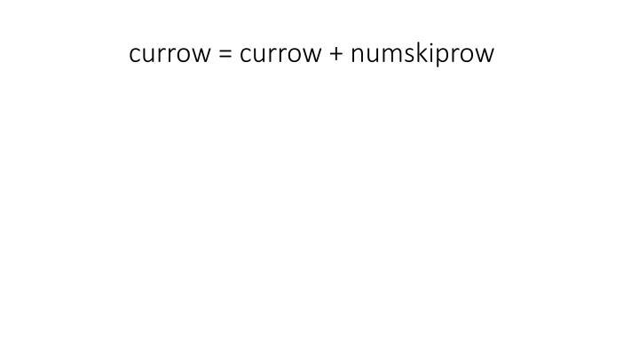 currow = currow + numskiprow