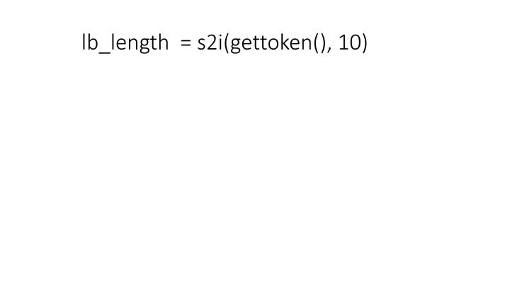 lb_length  = s2i(gettoken(), 10)