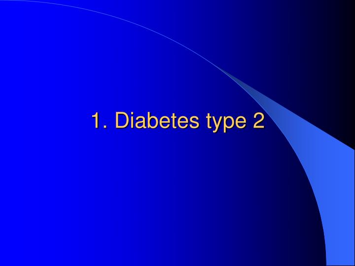1. Diabetes type 2