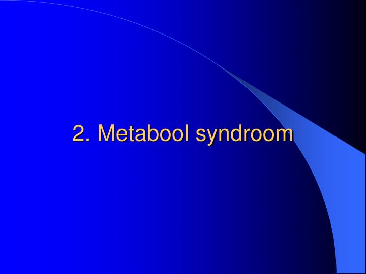 2. Metabool syndroom