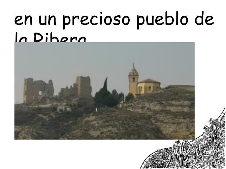 en un precioso pueblo de la Ribera