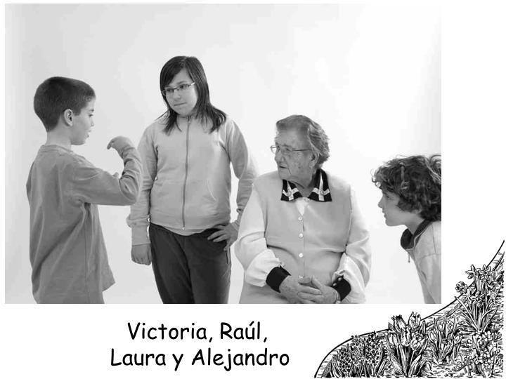 Victoria, Raúl,