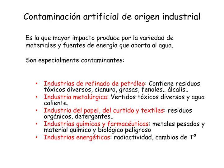 Contaminación artificial de origen industrial