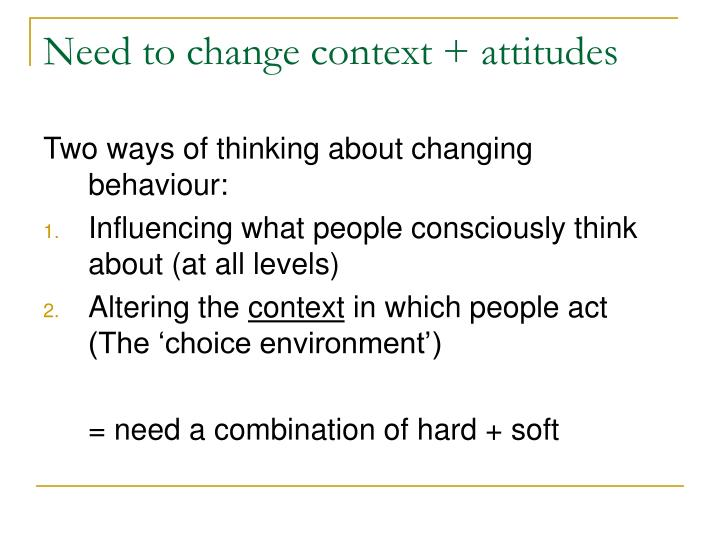 Need to change context + attitudes