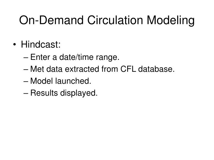 On-Demand Circulation Modeling
