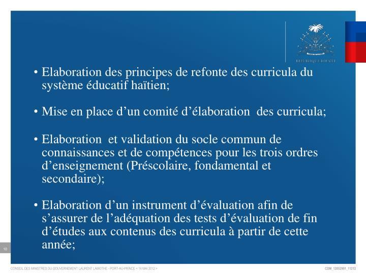 Elaboration des principes de refonte des curricula du système éducatif haïtien;