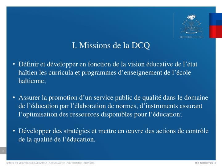 I. Missions de la DCQ