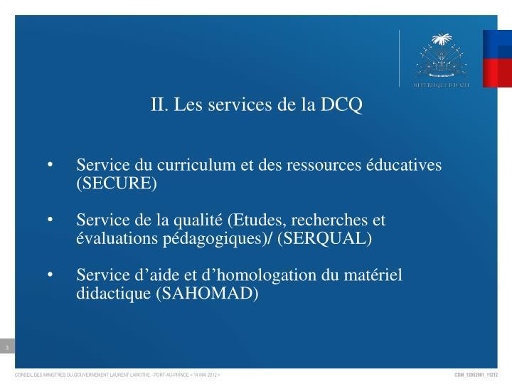 II. Les services de la DCQ