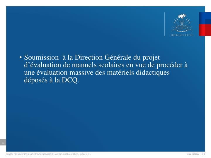 Soumission  à la Direction Générale du projet d'évaluation de manuels scolaires en vue de procéder à une évaluation massive des matériels didactiques déposés à la DCQ.