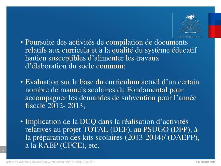 Poursuite des activités de compilation de documents relatifs aux curricula et à la qualité du système éducatif haïtien susceptibles d'alimenter les travaux d'élaboration du socle commun;