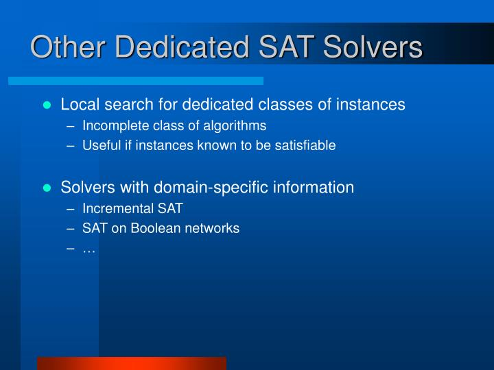 Other Dedicated SAT Solvers