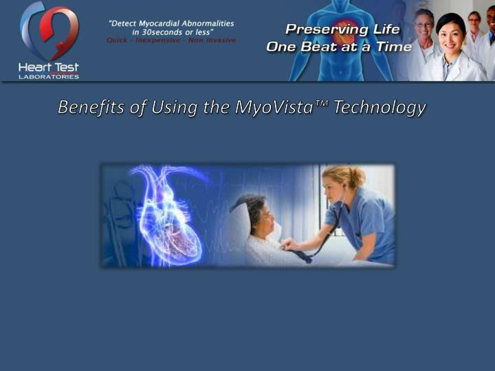 Benefits of Using the MyoVista™ Technology