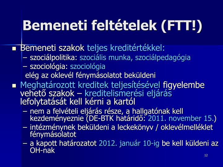Bemeneti feltételek (FTT!)