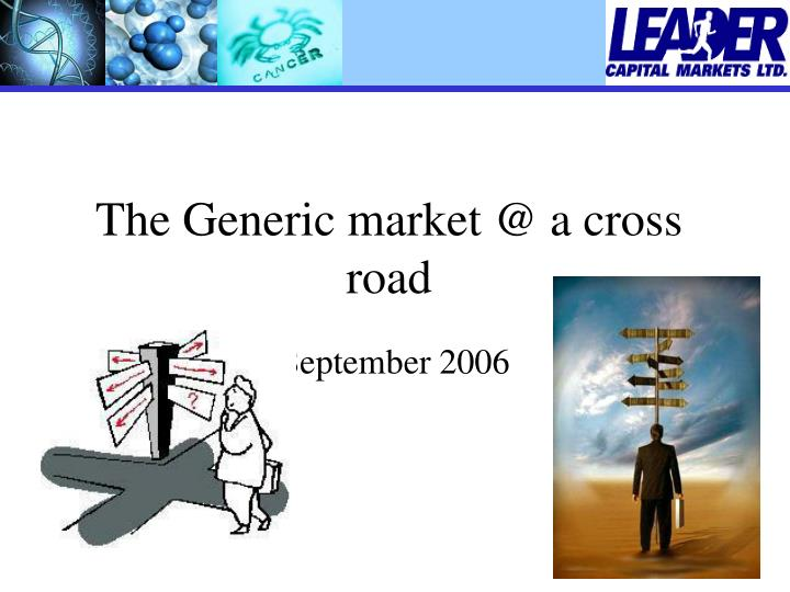 the generic market @ a cross road