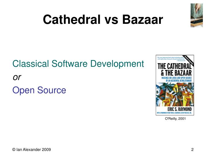 Cathedral vs Bazaar