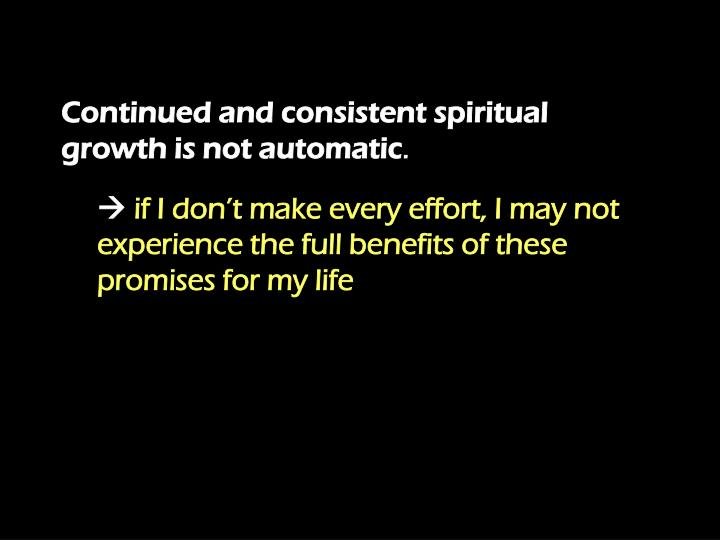 Continued and consistent spiritual growth is not automatic