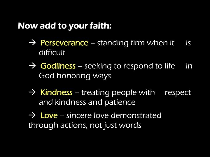 Now add to your faith: