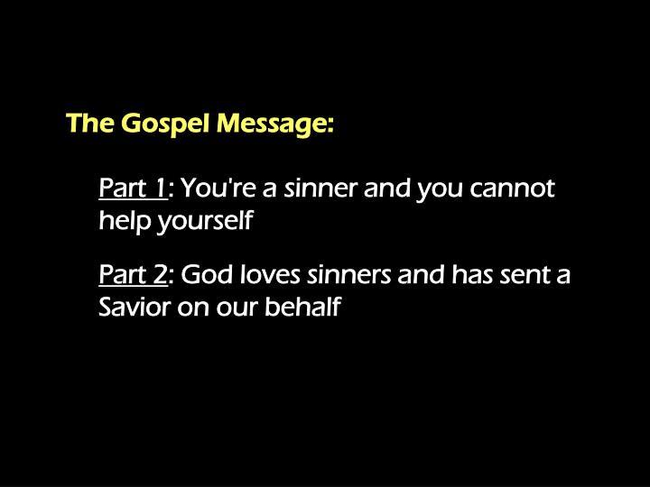The Gospel Message: