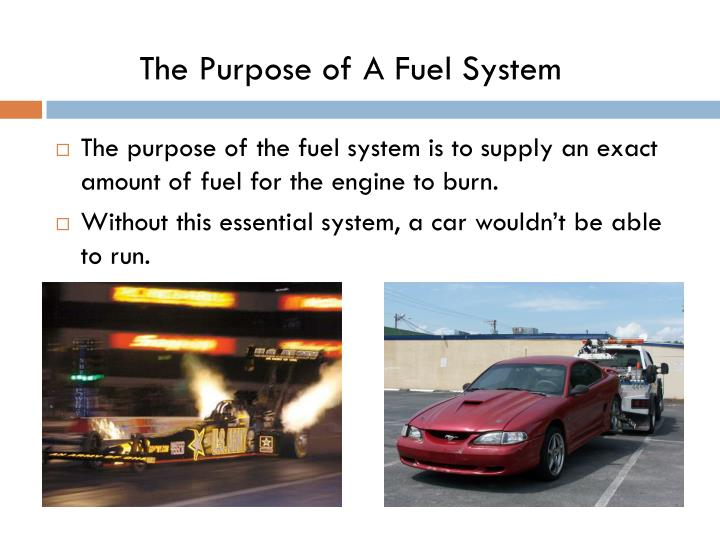 The Purpose of A Fuel System