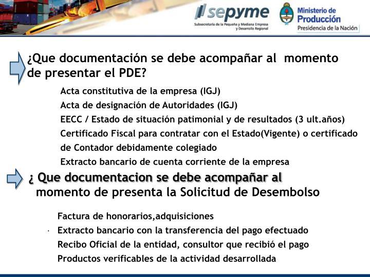 ¿Que documentación se debe acompañar al  momento de presentar el PDE?