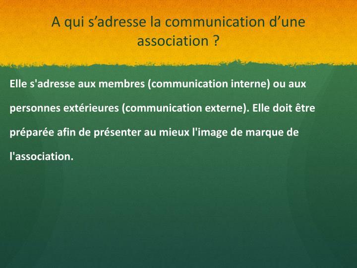 A qui s'adresse la communication d'une association ?