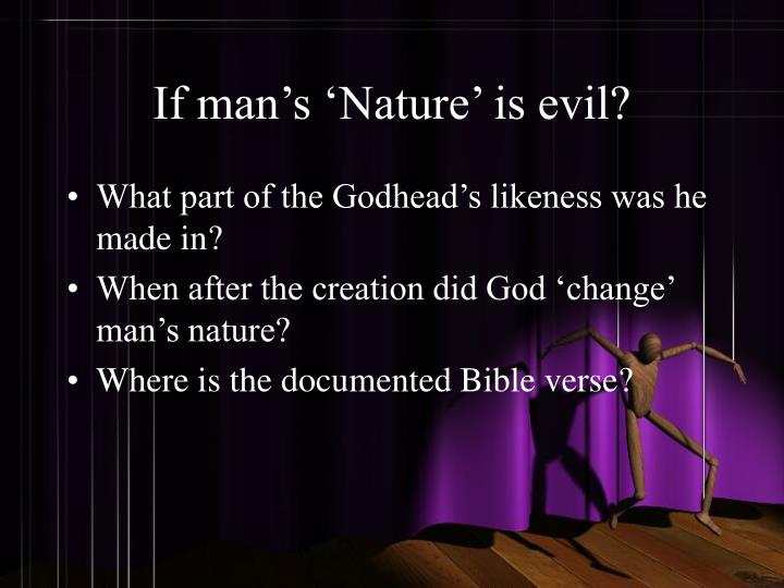 If man's 'Nature' is evil?