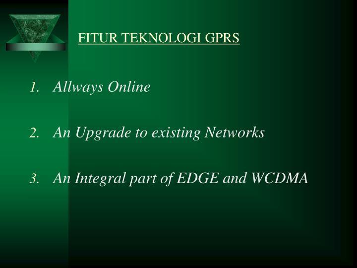 FITUR TEKNOLOGI GPRS