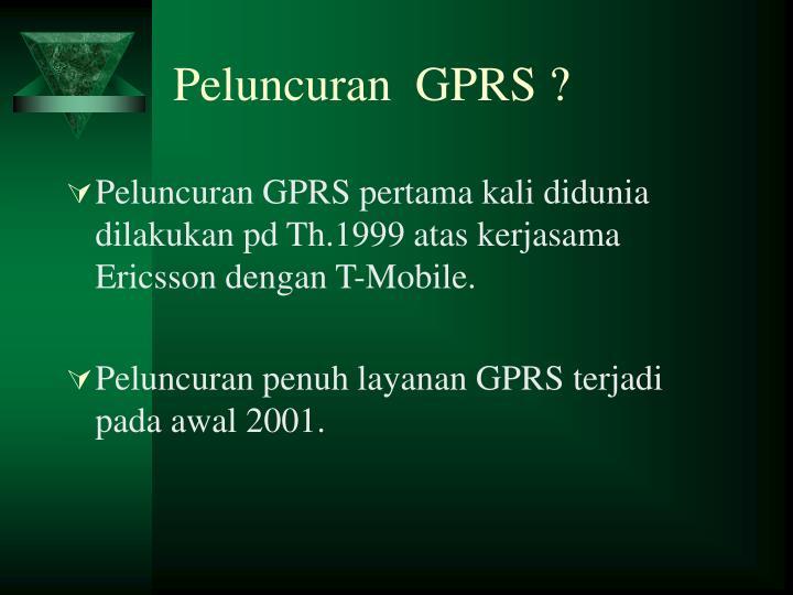 Peluncuran  GPRS ?