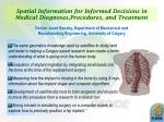 spatial information for informed decisions in medical diagnoses procedures and treatment