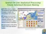 spatial on line analytical processing timely informed decision making