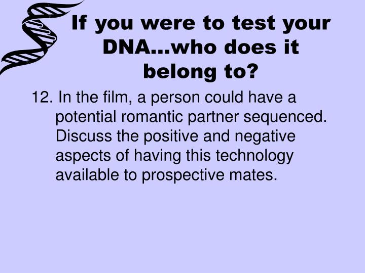If you were to test your DNA…who does it belong to?