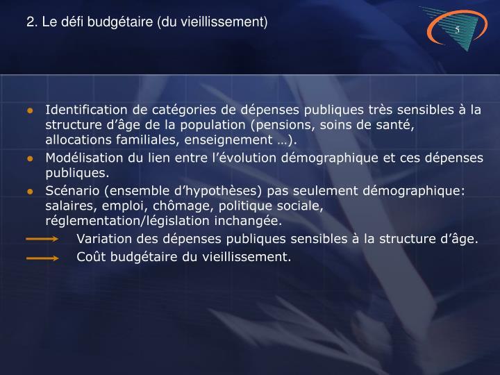 2. Le défi budgétaire (du vieillissement)