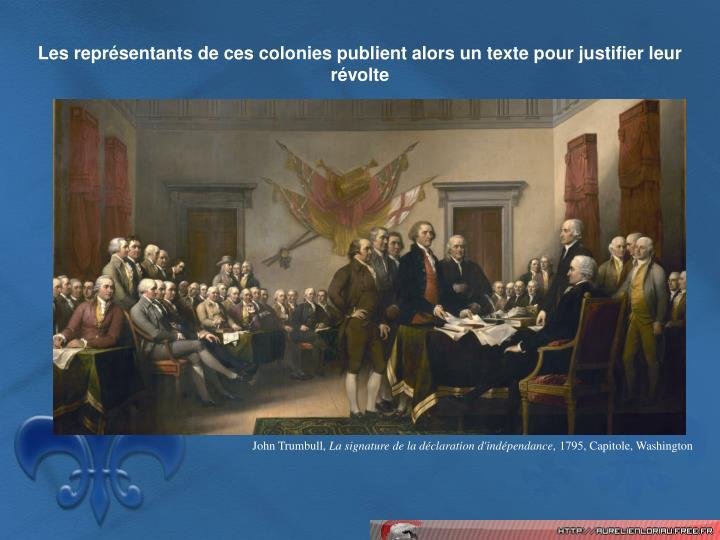 Les reprsentants de ces colonies publient alors un texte pour justifier leur rvolte