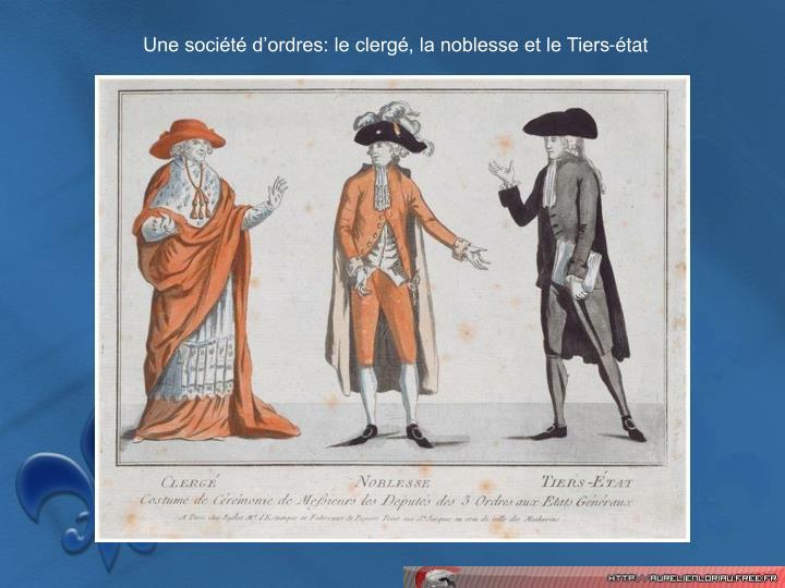 Une socit dordres: le clerg, la noblesse et le Tiers-tat