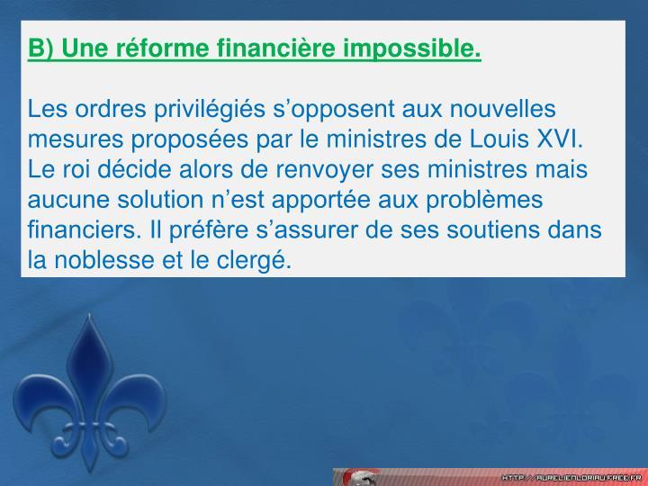 B) Une rforme financire impossible.