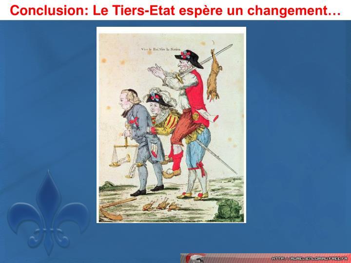 Conclusion: Le Tiers-Etat espre un changement