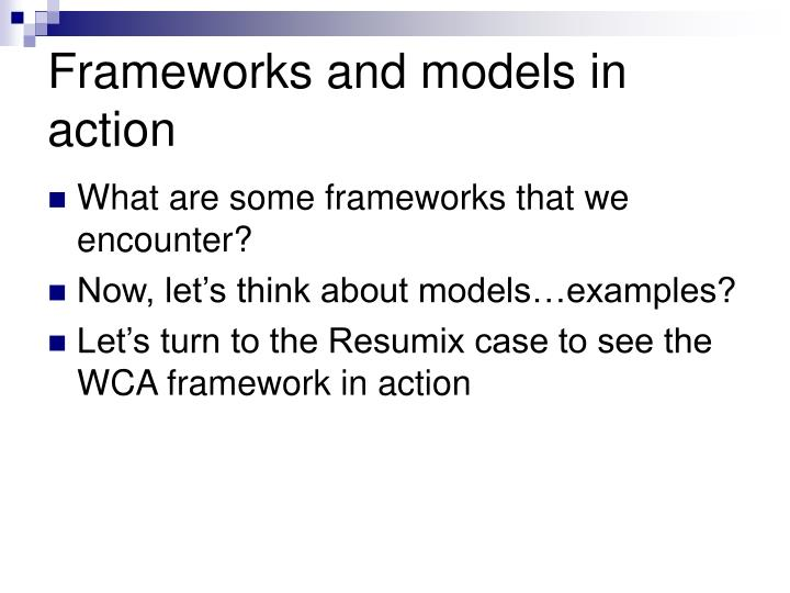 Frameworks and models in action
