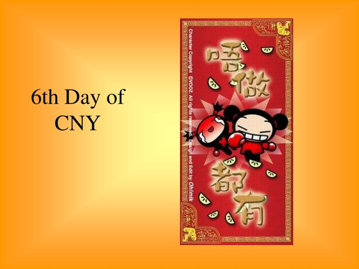 6th Day of CNY