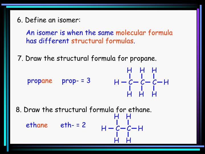 6. Define an isomer: