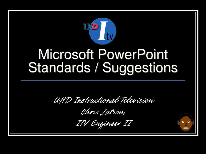 Microsoft powerpoint standards suggestions