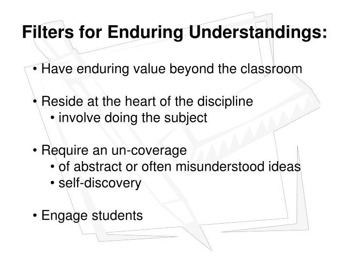Filters for Enduring Understandings: