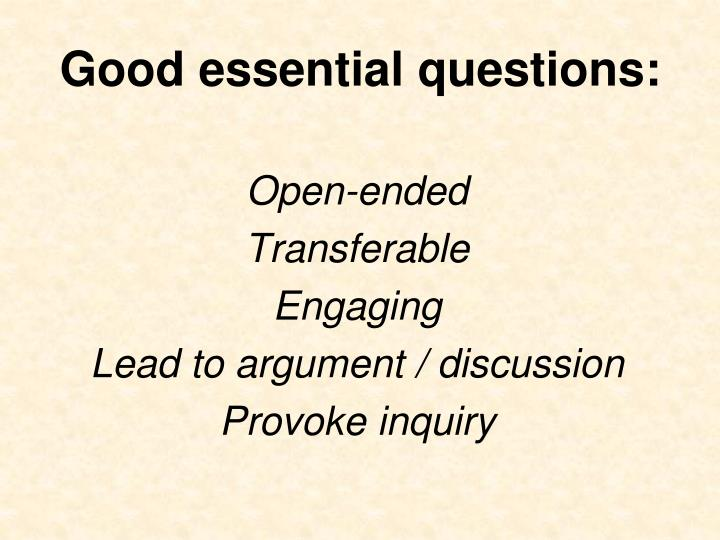 Good essential questions: