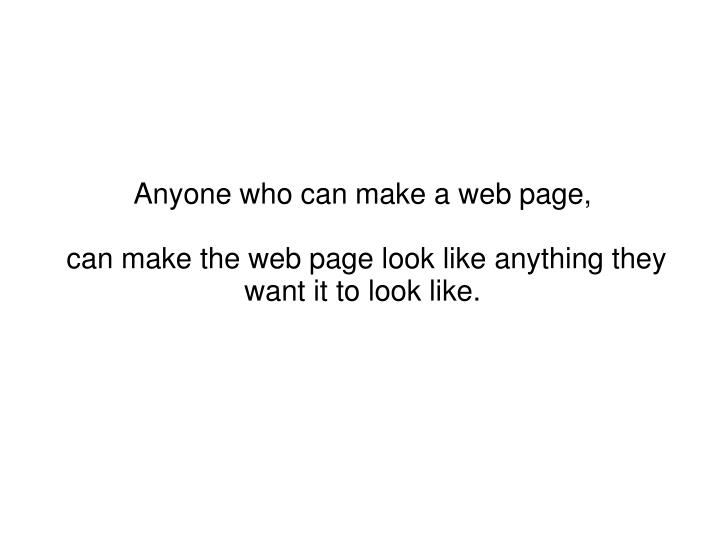 Anyone who can make a web page,