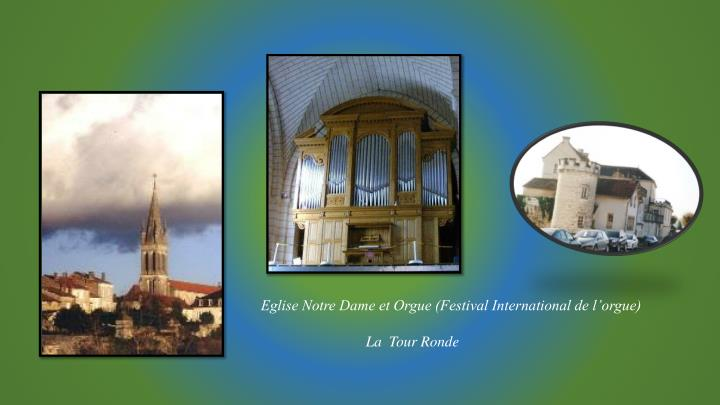Eglise Notre Dame et Orgue (Festival International de l'orgue)