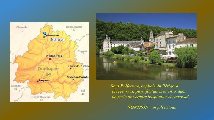 Sous Préfecture, capitale du Périgord