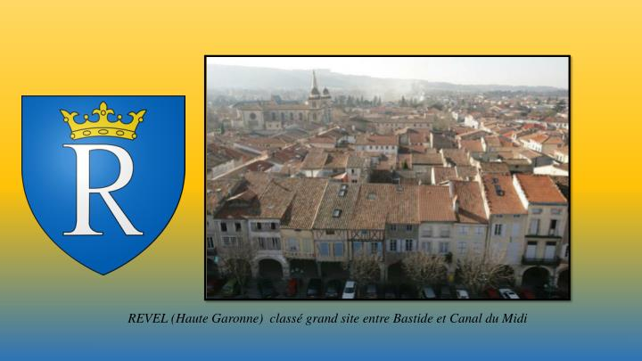 REVEL (Haute Garonne)  classé grand site entre Bastide et Canal du Midi