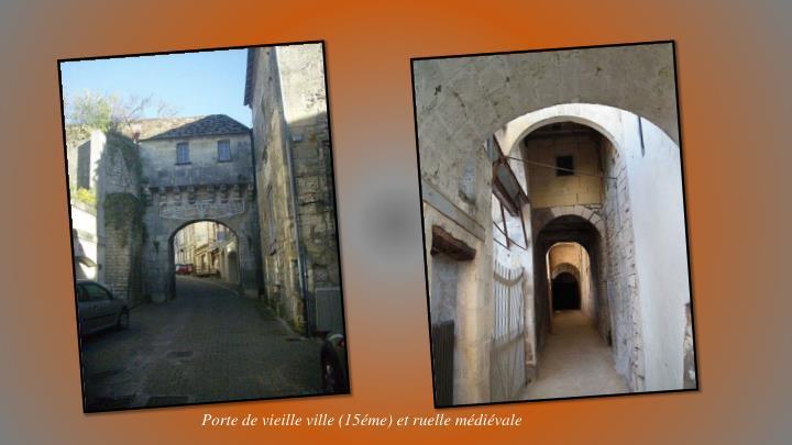 Porte de vieille ville (15éme) et ruelle médiévale